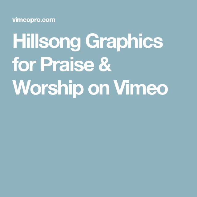 Hillsong Graphics for Praise & Worship on Vimeo | Church Stufff