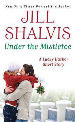 Under the Mistletoe by Jill Shalvis (Lucky Harbor #6.5)