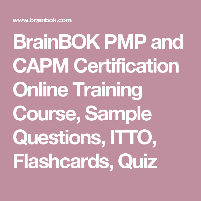 Brainbok pmp and capm certification online training course sample brainbok pmp and capm certification online training course sample questions itto flashcards yadclub Gallery