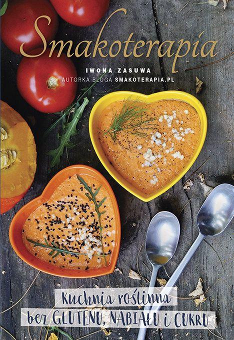 Ksiazka Smakoterapia Autorstwa Zasuwa Iwona Dostepna W Sklepie Empik Com W Cenie 29 49 Zl Przeczytaj Recenzje Smakoterapia Zamow Dosta Cooking Food Fruit