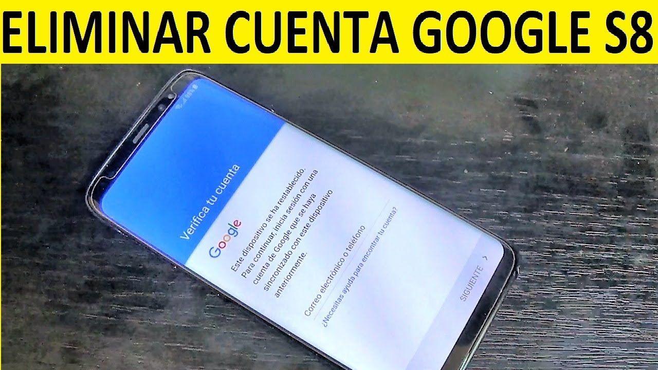 Eliminar Cuenta De Google En Samsung Galaxy S8 S8 Facil 100 Probado En Este Video Tutorial Te Mostraré C Samsung Galaxy Samsung Galaxy Phone Galaxy Phone