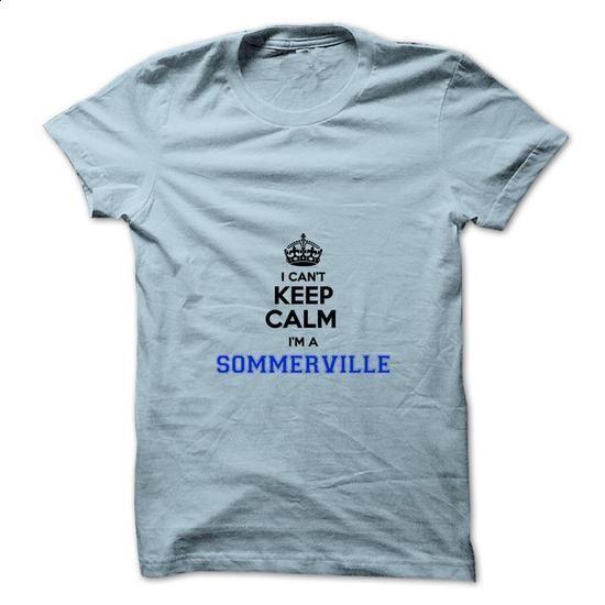 I cant keep calm Im a SOMMERVILLE - design t shirts #tshirt dress #sweatshirt diy