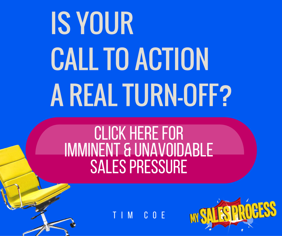 Make it easy for people to flow through your sales process. Don't put obstacles in their way.
