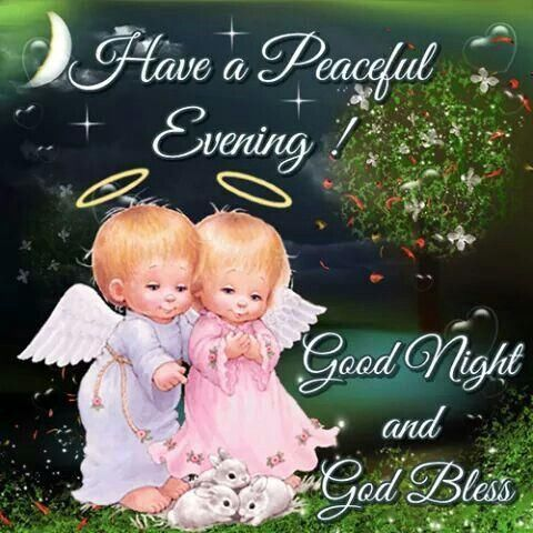 Have A Peaceful Evening, Good Night And God Bless good night