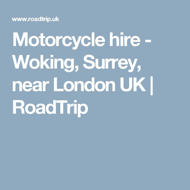 Motorcycle Hire Woking Surrey Near London Uk Roadtrip Road Trip Uk Road Trip Woking