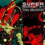 Paul Melancon & The New Insecurities https://records1001.wordpress.com/