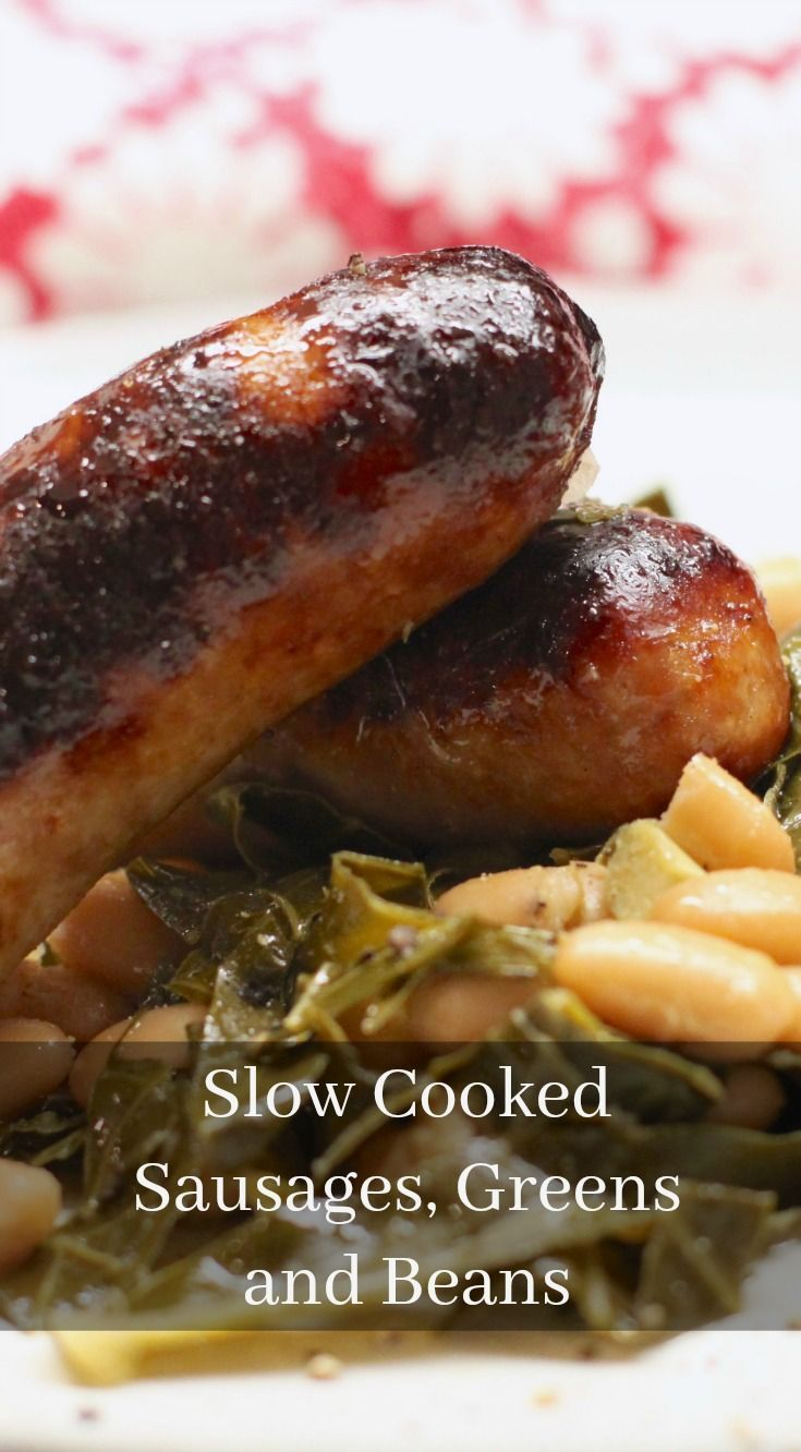 Slow Cooked Sausages, Greens and Beans