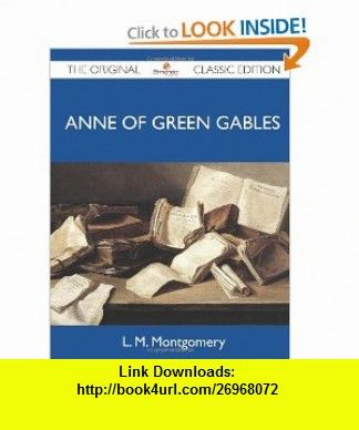 Anne of Green Gables - The Original Classic Edition (9781486144419) L. M. Montgomery , ISBN-10: 1486144411  , ISBN-13: 978-1486144419 ,  , tutorials , pdf , ebook , torrent , downloads , rapidshare , filesonic , hotfile , megaupload , fileserve