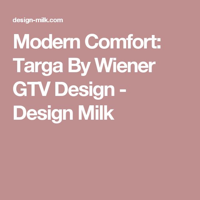 Modern Comfort: Targa By Wiener GTV Design - Design Milk