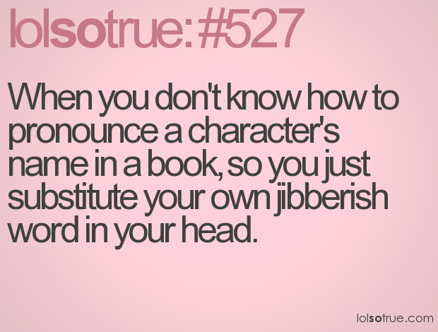 When You Don T Know How To Pronounce A Character S Name In A Book