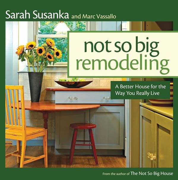 Not So Big Remodeling: How to Achieve Big Results on a Small Remodeling Budget
