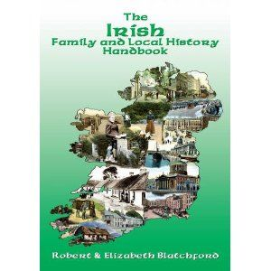 The Irish Family and Local History Handbook by  Robert Blatchford & Elizabeth Blatchford £8.70