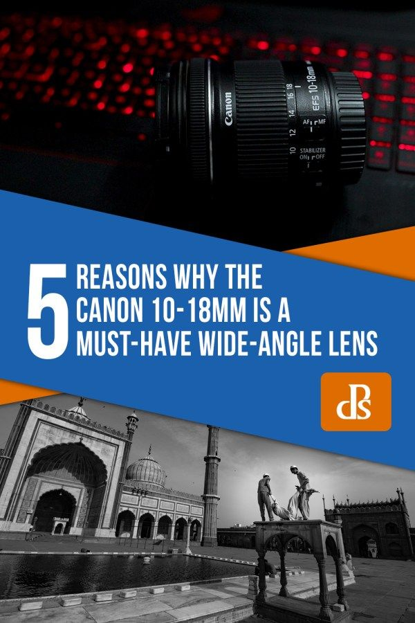 5 Reasons Why the Canon 10-18mm is a Must-Have Wide-Angle Lens #wideangle