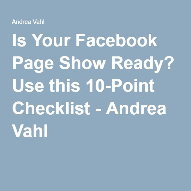Is Your Facebook Page Show Ready? Use this 10-Point Checklist - Andrea Vahl