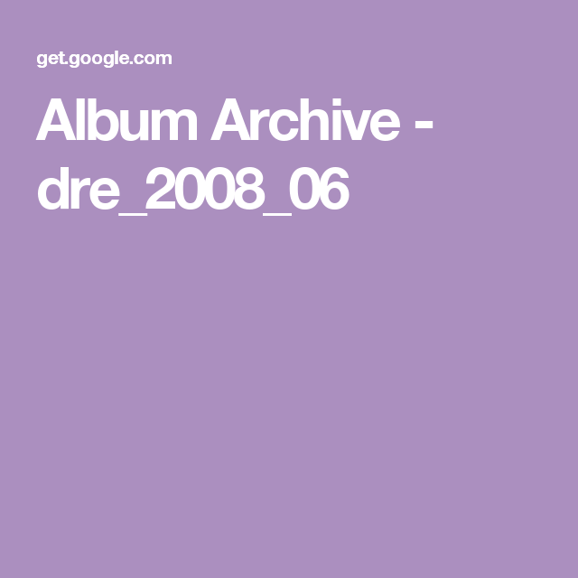 Album Archive - dre_2008_06