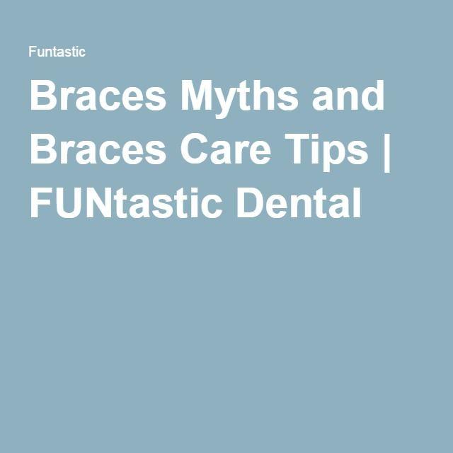 Braces Myths and Braces Care Tips | FUNtastic Dental