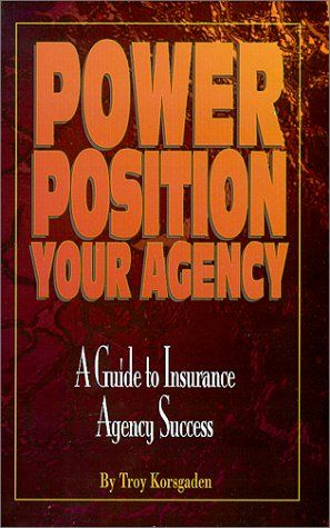 Read Power Position Your Agency A Guide To Insurance Agency Success Online Book By Insurance Agency Positivity Success Online
