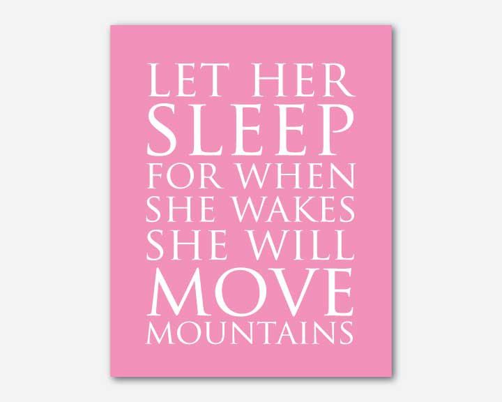 Let her sleep for when she wakes she will by SusanNewberryDesigns, $15.00