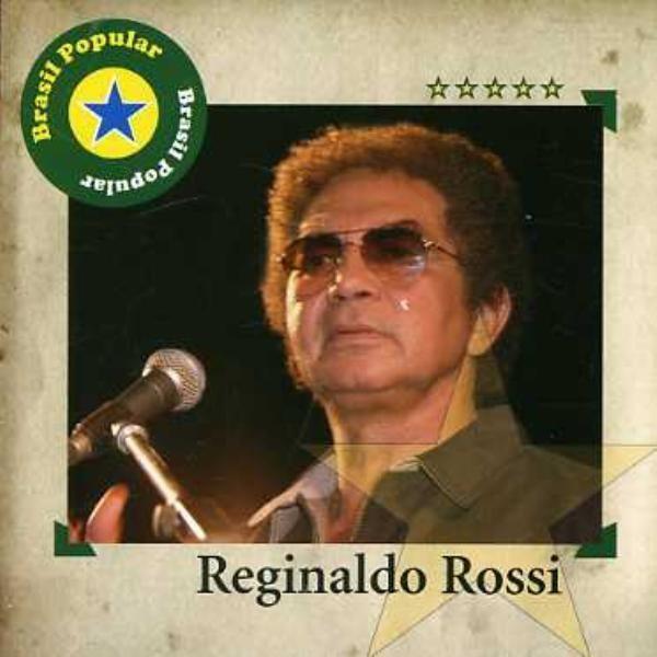 Reginaldo Rossi - Brasil Popular Reginaldo Rossi