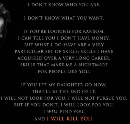 Taken Quote3 I Remember This Off By Heart Amazing Movie Quote