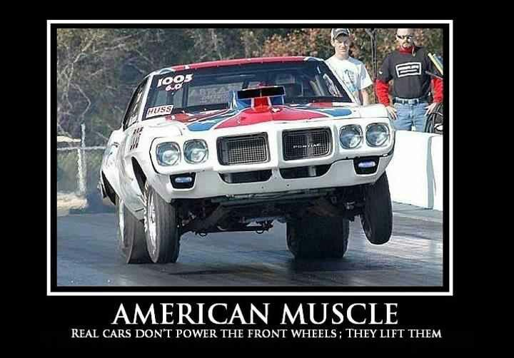 American Muscle Real Cars Don T Power The Front Wheels They Lift