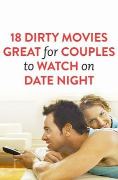 Sexy movies to watch with your boyfriend