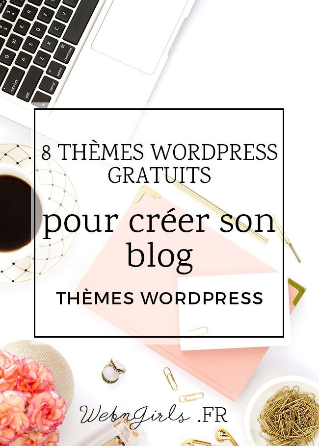 8 th u00e8mes wordpress gratuits pour cr u00e9er son blog