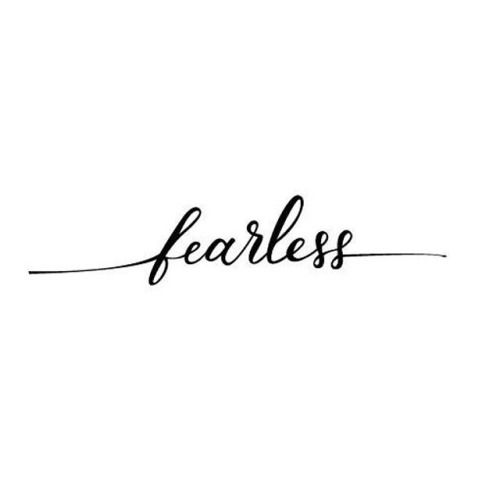 be fearless words to live by pinterest tattoo ideen. Black Bedroom Furniture Sets. Home Design Ideas