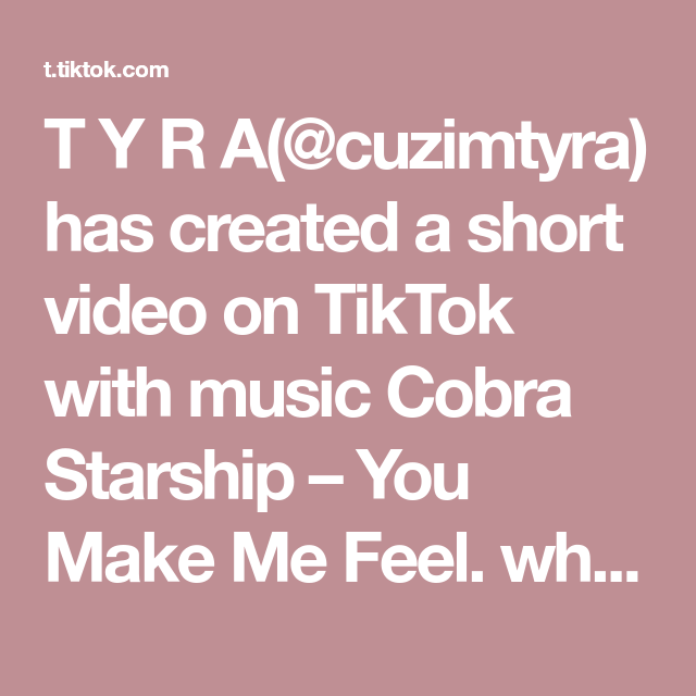 T Y R A Cuzimtyra Has Created A Short Video On Tiktok With Music Cobra Starship You Make Me Feel Who Can Agree Fyp Foryou School Girls Notes Funn