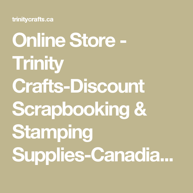 Online Store Trinity Crafts Discount Scrapbooking Stamping