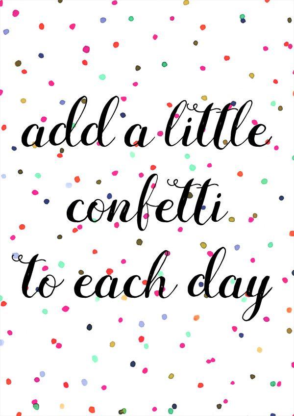 Add a little confetti to each day Teksten, Poster, Confetti