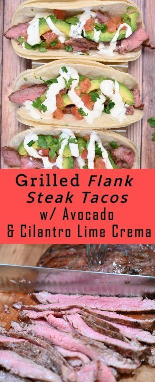 Grilled Flank Steak Tacos with Cilantro Lime Crema | Wishes and Dishes