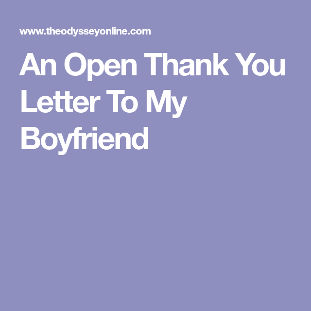 An Open Thank You Letter To My Boyfriend  Anniversary Gifts