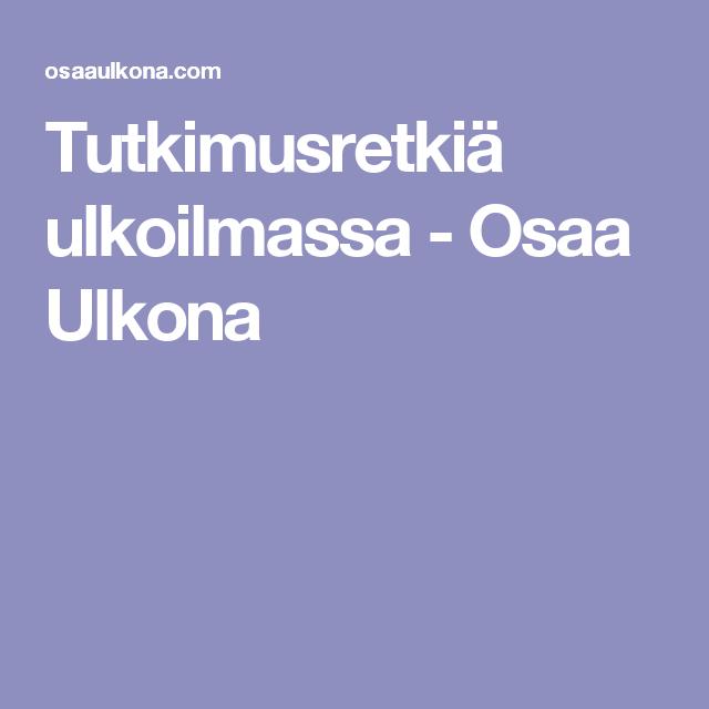 Tutkimusretkiä ulkoilmassa - Osaa Ulkona