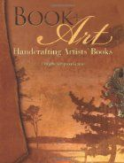 Book Art: Handcrafting Artists' Books by Dorothy Simpson Krause (Author)