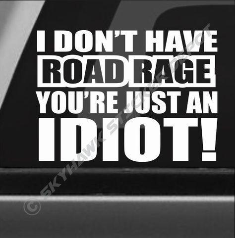 I Dont Have Road Rage Funny Bumper Sticker Vinyl Decal Joke JDM Car Truck SUV GM