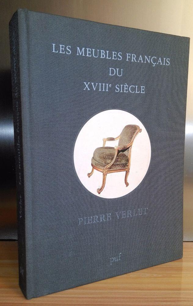 Les Meubles Francais Du Xviiie Siecle Pierre Verlet Editions Puf Mobilier De Salon Xviiie Siecle Xviiie