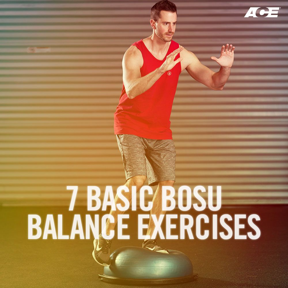 7 Basic Bosu Balance Exercises Ace Full Body Exercises Balance Exercises Bosu Workou