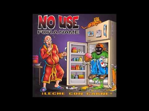 NO USE FOR A NAME - ¡LECHE CON CARNE! - 1995 - FULL ALBUM - YouTube