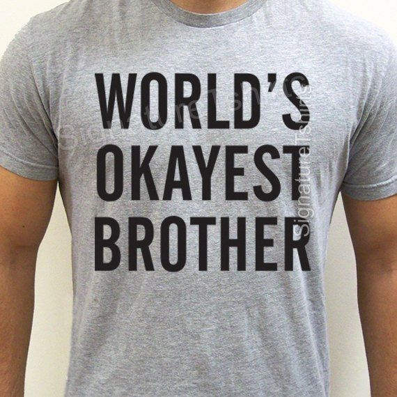 Worlds Okayest Brother Bithday Gift Idea Funny T Shirt Present For Cool Tshirt Mens Christma