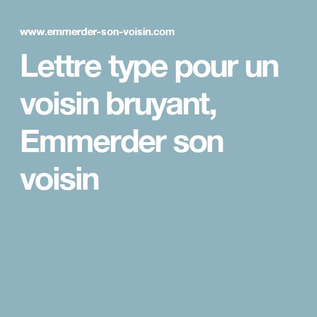 Lettre Type Pour Un Voisin Bruyant Emmerder Son Voisin