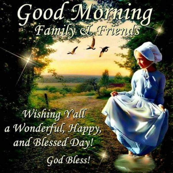 Pin by Bridgette Wright on Good Morning Family/Friends