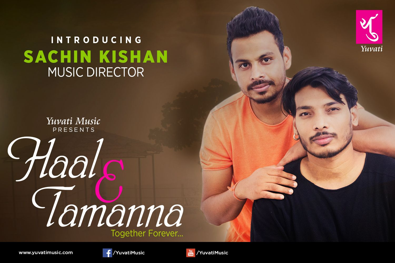 Coming Soon... Haal E Tamanna Music by Introducing Sachin Kishan   #yuvati #yuvatimusic #HaalETamanna #love #launching