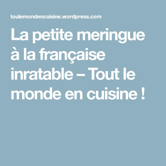 La petite meringue à la française inratable – Tout le monde en cuisine !