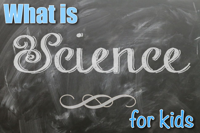 What Is Science For Kids Definition & Scientific Method