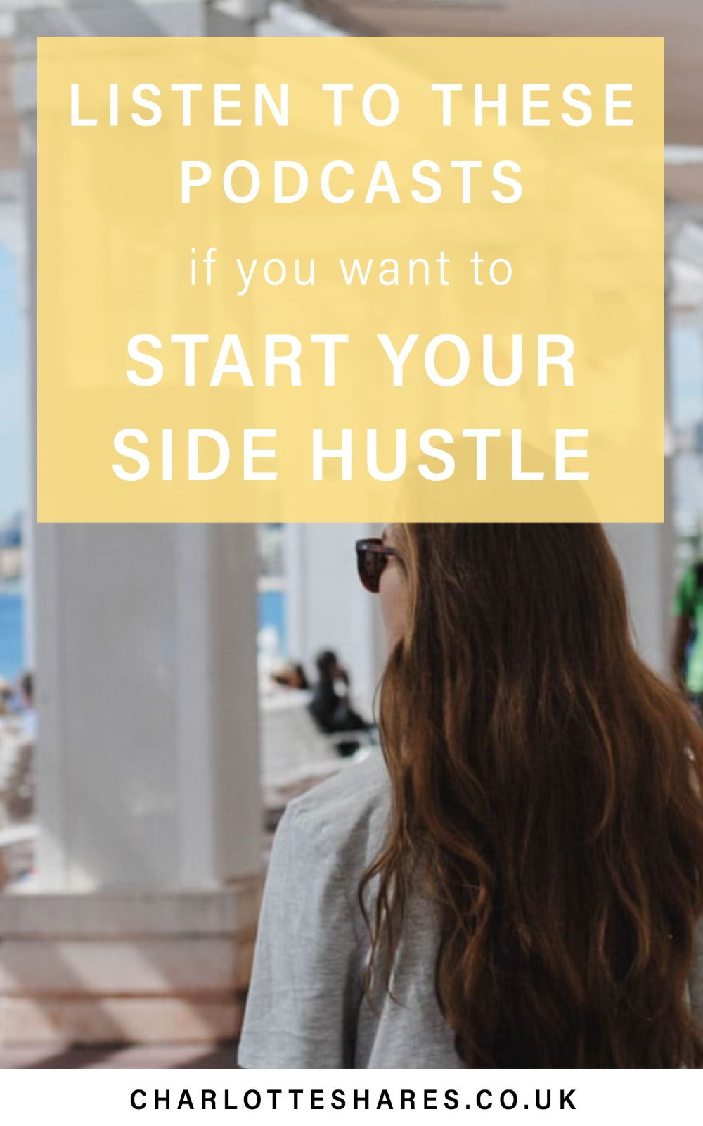 The best podcasts to help you start your side hustle in