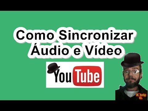 Como Sincronizar Áudio e Vídeo