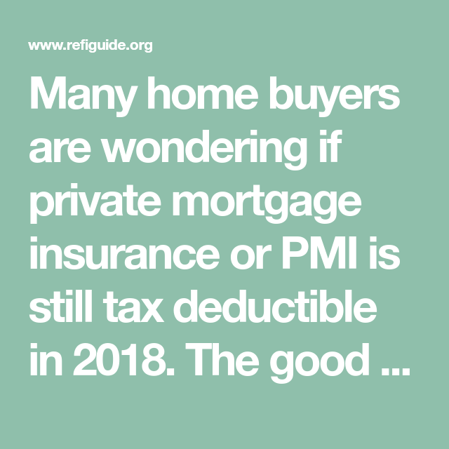Is Pmi Mortgage Insurance Tax Deductible In 2020 Tax Deductions