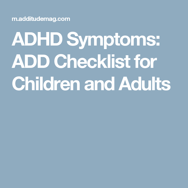 Is It Adhd Use Our Checklist Of Common Add Symptoms Adhd Symptoms