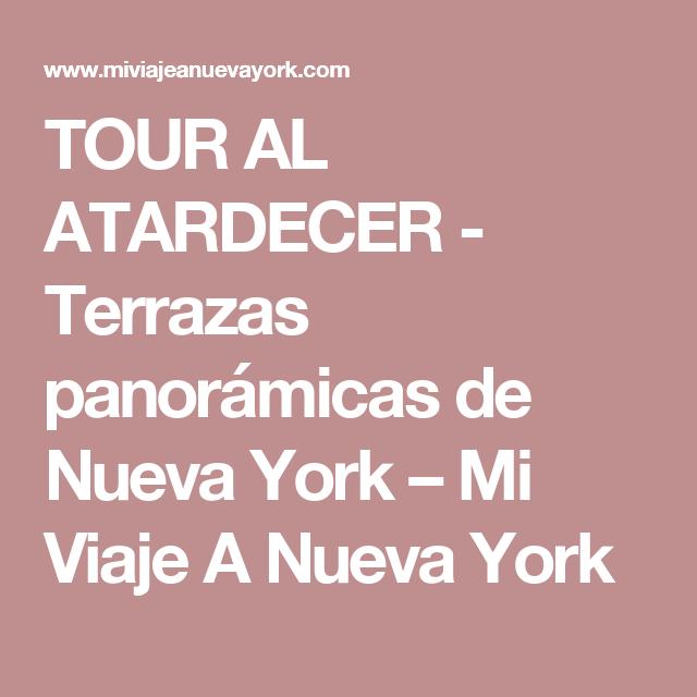 TOUR AL ATARDECER - Terrazas panorámicas de Nueva York – Mi Viaje A Nueva York
